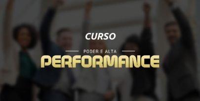 [CURSO] 23 e 24 /Novembro– Poder e Alta Performance
